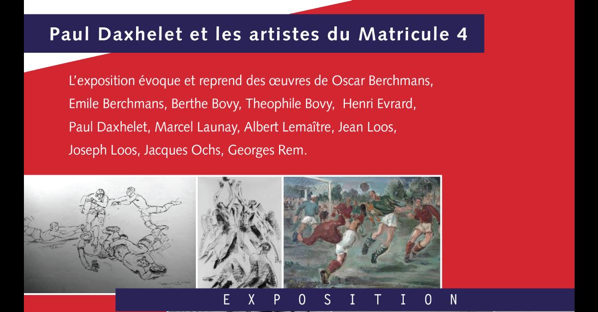 EXPO : Paul Daxhelet et les artistes du Matricule 4