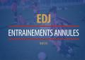 EDJ : ENTRAINEMENTS ANNULES CE LUNDI 28 MAI 2018