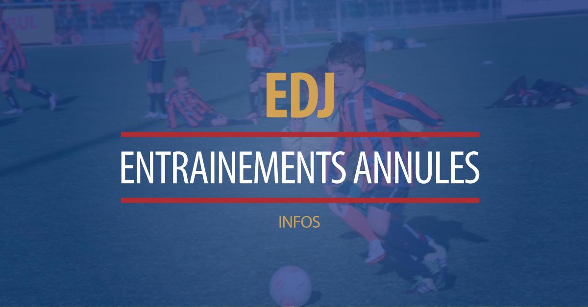EDJ : ENTRAINEMENTS ANNULES CES LUNDI 7 et MERCREDI 9 MAI 2018