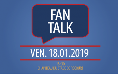 FAN TALK 18 janvier 2019