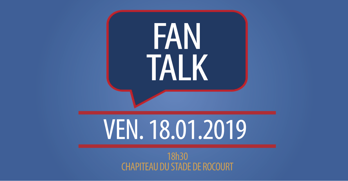 FAN TALK 18 janvier 2019