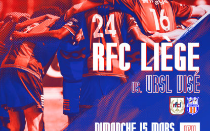 RFCL-Visé | 15.03 | Tous à Rocourt pour le choc liégeois !